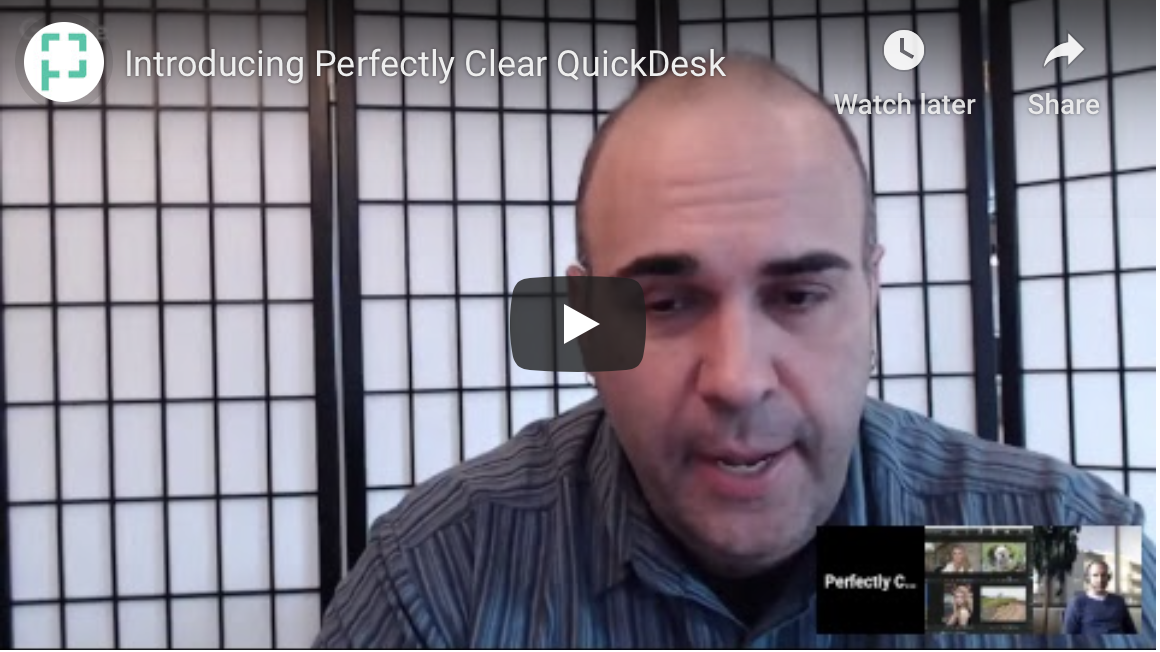 Webinar — Introducing Perfectly Clear QuickDesk